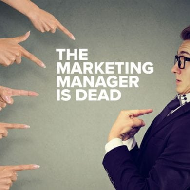 The marketing manager is dead – 7 reasons for the marketing agency